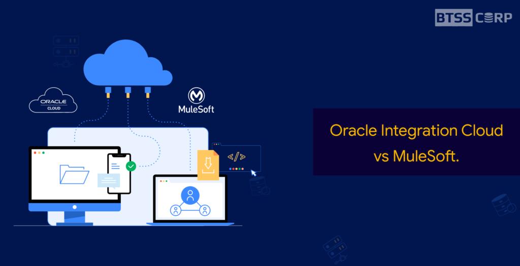 Oracle Integration Cloud v/s MuleSoft CloudHub